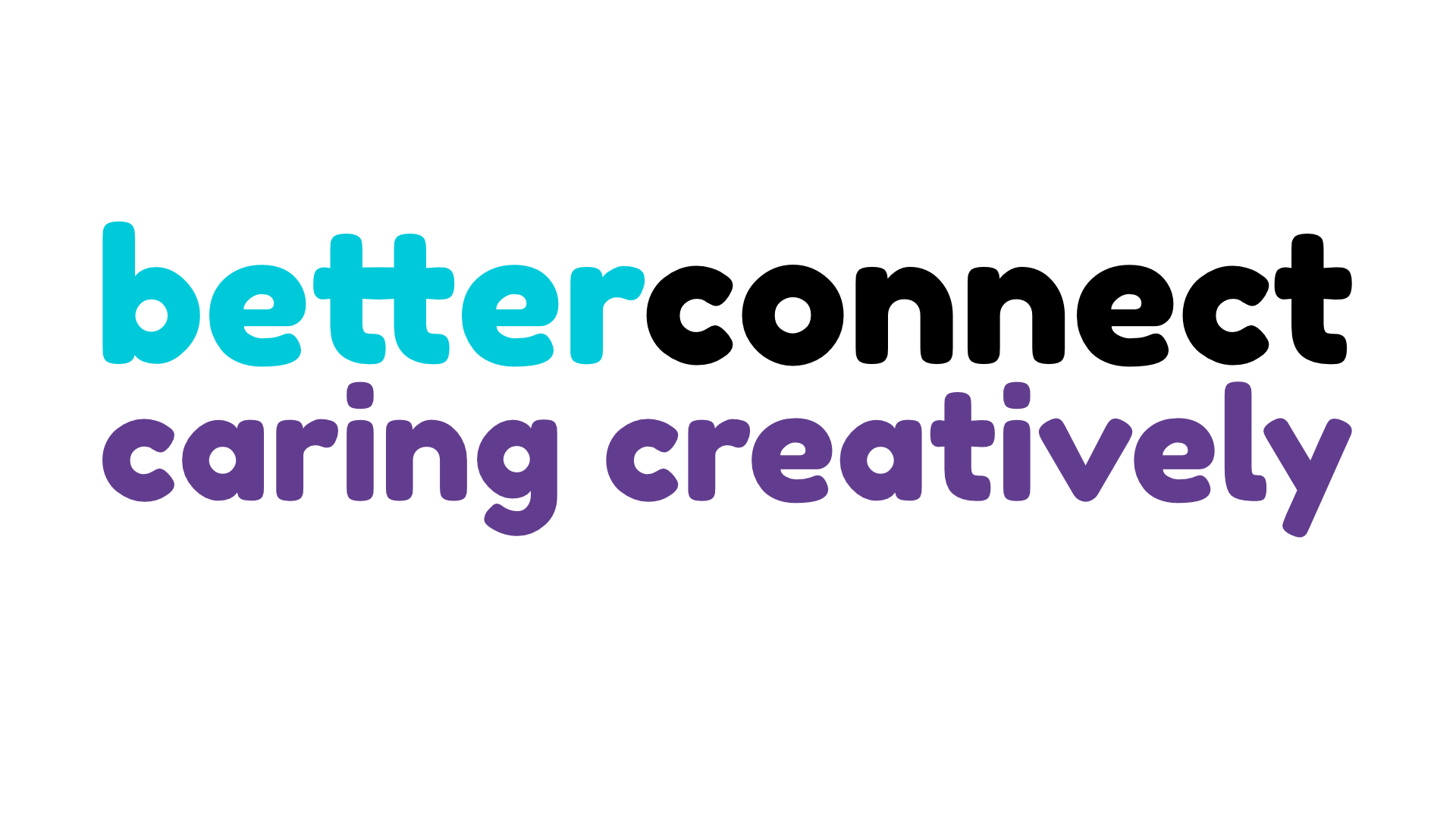 Better Connect - Caring Creatively